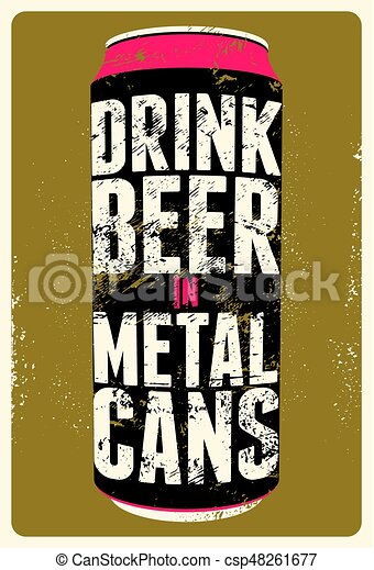 Drink Beer In Metal Cans Typography Vintage Grunge Poster Retro Vector Illustration