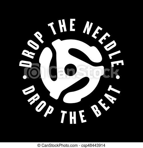 Drop the needle, drop the beat vinyl record logo - csp48443914