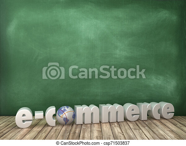 E-COMMERCE 3D Word with Globe World on Chalkboard Background - csp71503837