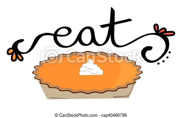Eat Thanksgiving Pumpkin Pie - csp40466796
