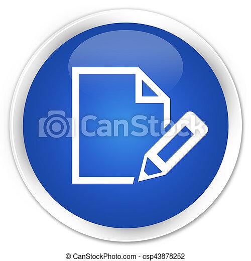 Edit document icon premium blue round button - csp43878252