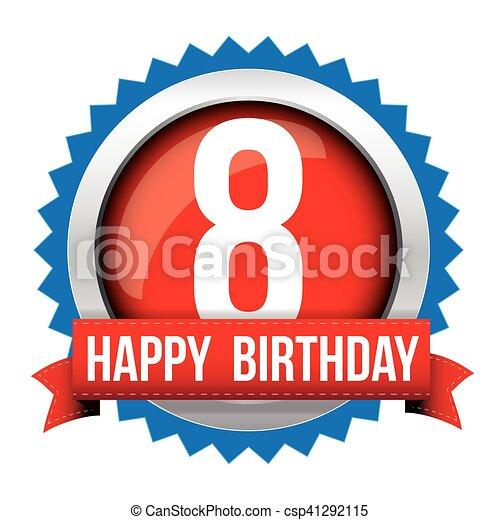 Eight years happy birthday badge ribbon - csp41292115