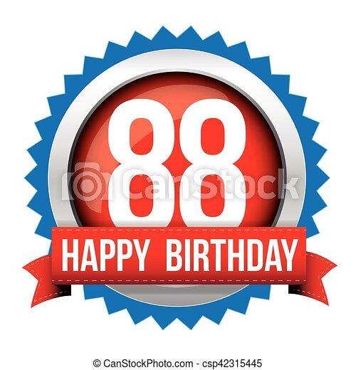 Eighty Eight years happy birthday badge ribbon - csp42315445