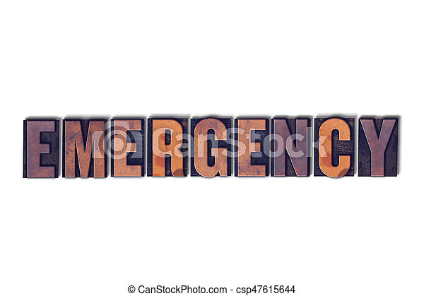 Emergency Concept Isolated Letterpress Word - csp47615644