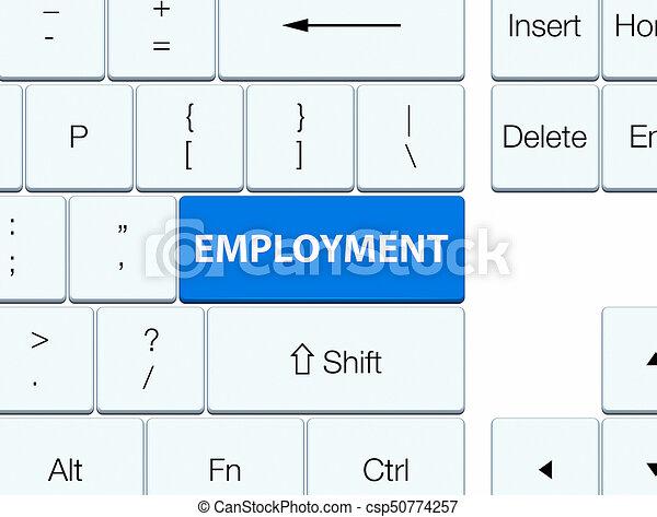 Employment blue keyboard button - csp50774257