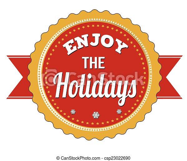 Enjoy the holidays badge on white background, vector illustratio - csp23022690