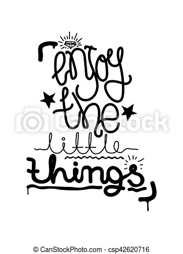enjoy the little things simple lettering quote universal youthful