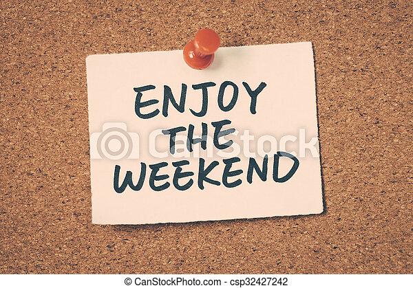 enjoy the weekend - csp32427242