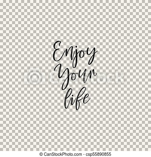 Enjoy Your Life Transparent Background Inspirational Quotes About