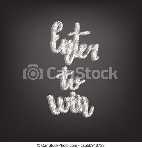 Enter To Win Handwritten Lettering On Chalkboard Card Vector Illustration