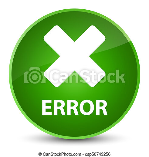 Error (cancel icon) elegant green round button - csp50743256
