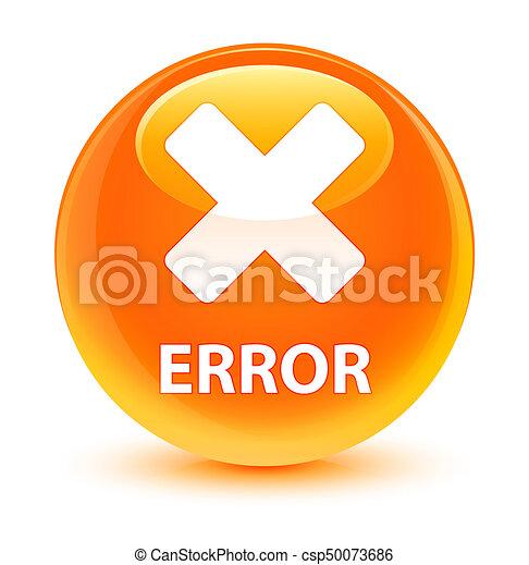 Error (cancel icon) glassy orange round button - csp50073686
