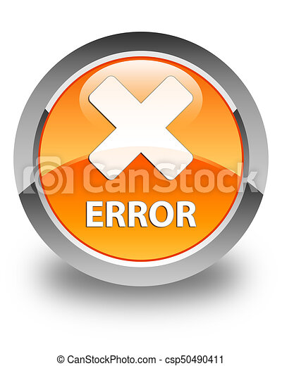 Error (cancel icon) glossy orange round button - csp50490411