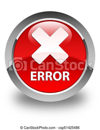 Error (cancel icon) glossy red round button - csp51425486