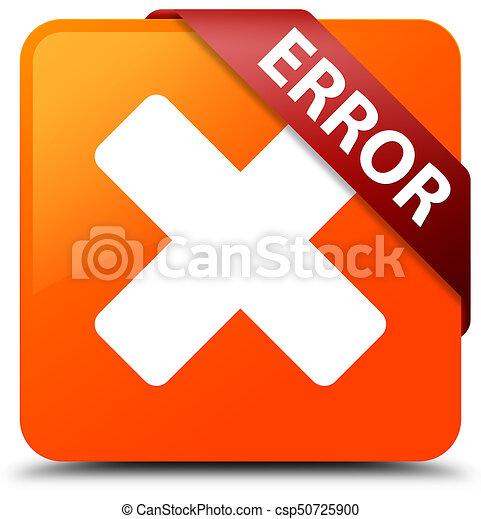 Error (cancel icon) orange square button red ribbon in corner - csp50725900