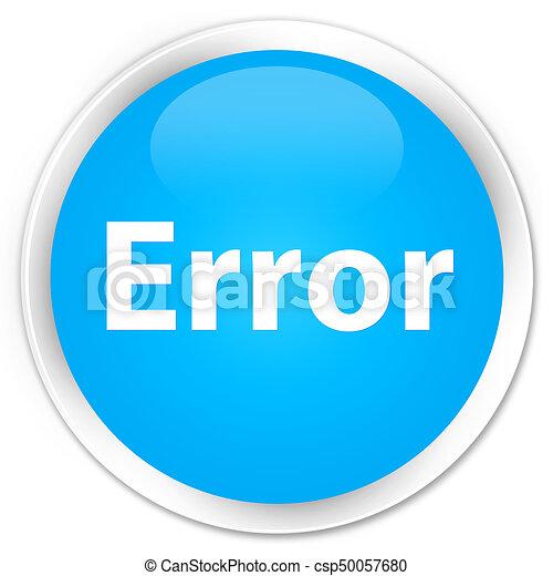 Error premium cyan blue round button - csp50057680