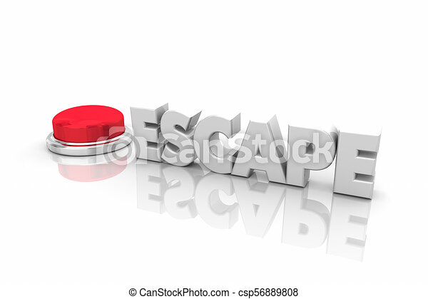 Escape Round Red Button Get Out Now Safety Word 3d Illustration - csp56889808