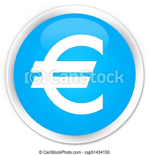 Euro sign icon premium cyan blue round button - csp51434150