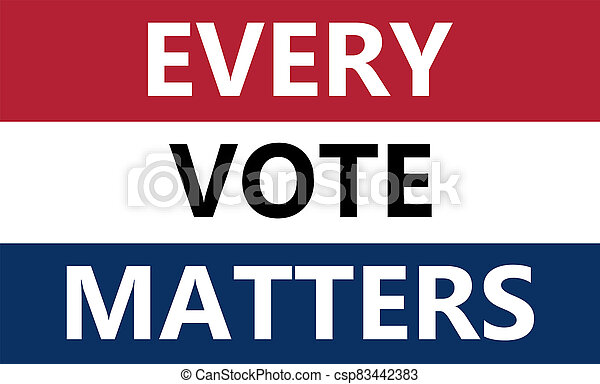 EVERY VOTE MATTERS text on american flag colors with patriotic stars background. USA elections - csp83442383