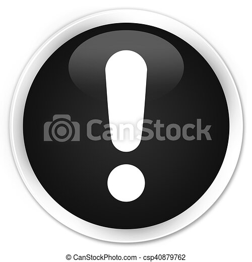 Exclamation mark icon black glossy round button - csp40879762