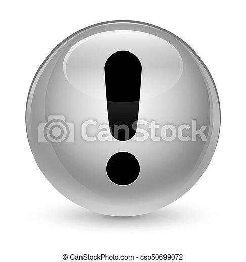 Exclamation mark icon glassy white round button - csp50699072