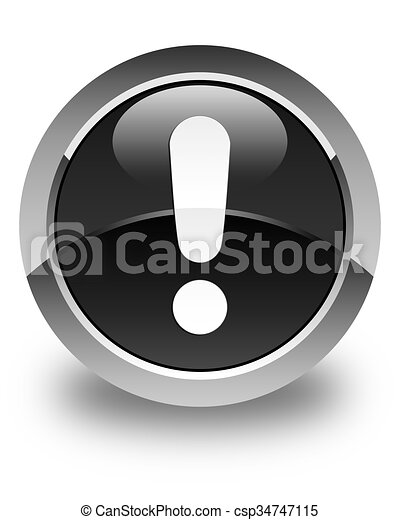 Exclamation mark icon glossy black round button - csp34747115