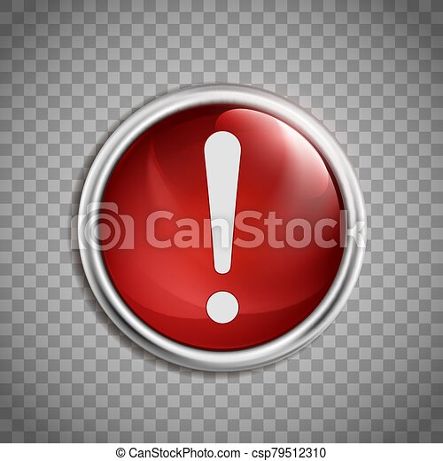 Exclamation point. Attention sign on the round red button. - csp79512310