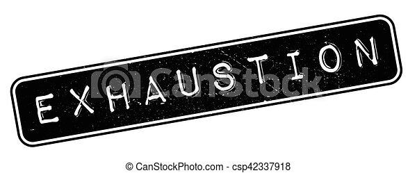 Exhaustion rubber stamp - csp42337918