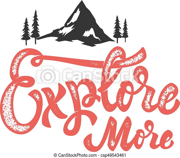 explore more. Hand drawn lettering phrase with mountain icons. D - csp49543461