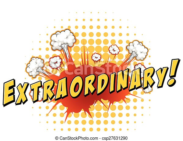 Extraordinary Word Extraordinary With Explosion Background