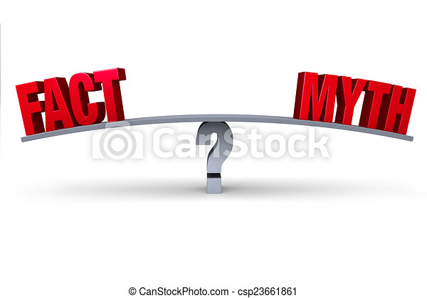 Fact Or Myth? - csp23661861