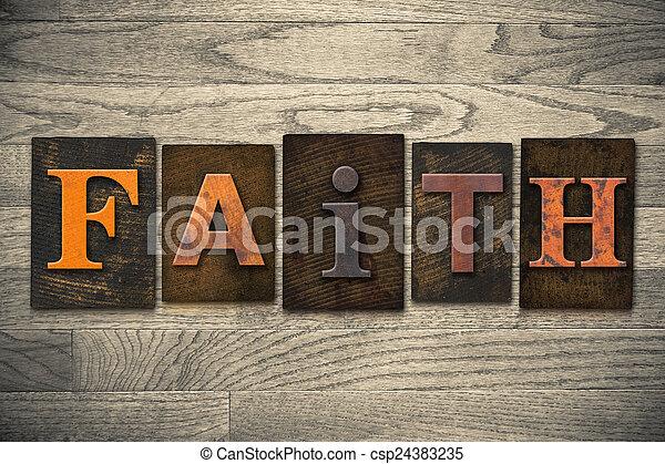 Faith Concept Wooden Letterpress Type - csp24383235