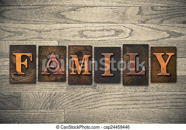 Family Concept Wooden Letterpress Type - csp24459446
