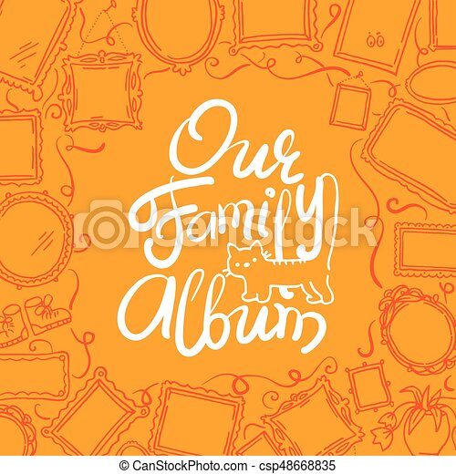 Family Photo Album cover - freehand drawing of picture frames and lettering. - csp48668835
