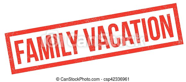 Family Vacation Rubber Stamp Grunge Design With Dust Scratches Effects Can Be Easily Removed For A Clean Crisp Look Color Is Changed