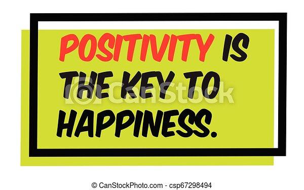 La positividad es la clave para la motivación de la felicidad - csp67298494