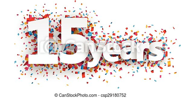 Fifteen years paper confetti sign. - csp29180752