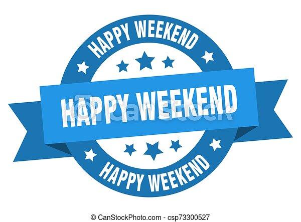 Feliz lazo de fin de semana. Feliz fin de semana alrededor de la señal azul. Feliz fin de semana - csp73300527