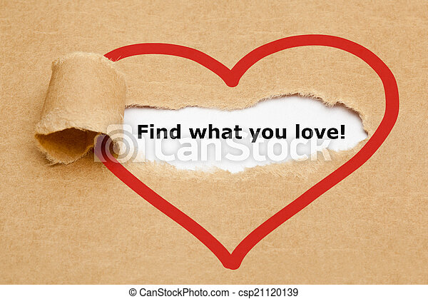 Find what you love Torn Paper - csp21120139