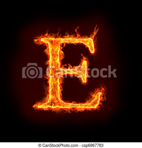 Fire Alphabets E Fire Alphabets In Flame Letter E
