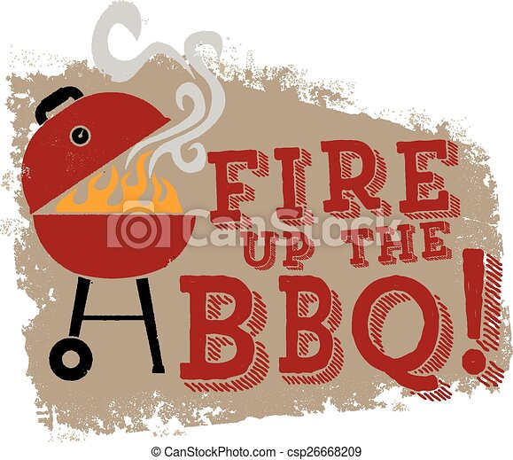 Fire up the BBQ Grill - csp26668209