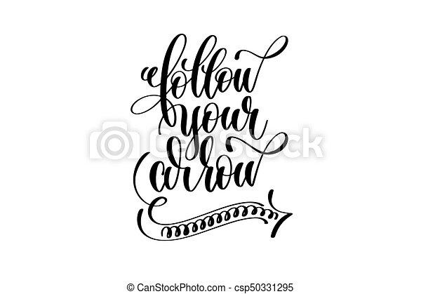 Follow your arrow - hand lettering inscription, motivation ...