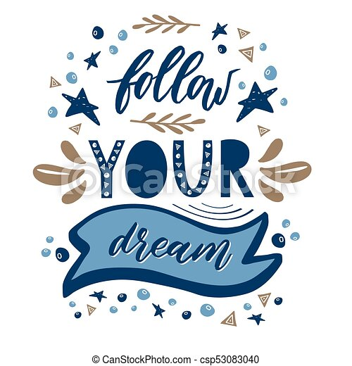 Follow your dream. handdrawn illustration for prints.