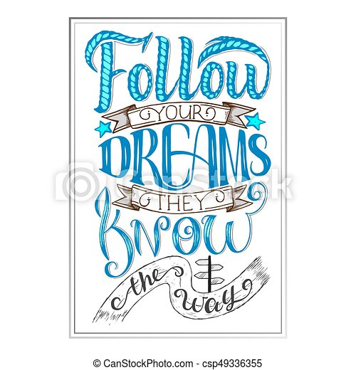 Follow your dreams. they know the way. inspirational quote ...