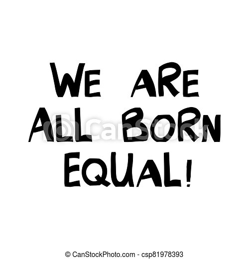 fondo., todos, aislado, nacido, illustration., sobre, style., letras, vector, cita, escandinavo, humano, rights., acción, blanco, equal., moderno, nosotros - csp81978393