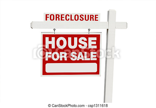 Foreclosure Home For Sale Real Estate Sign - csp1311618