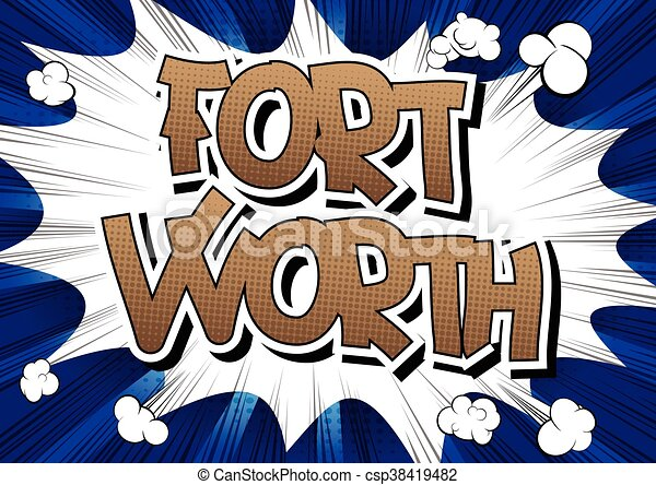 Fort Worth - Comic book style word. - csp38419482