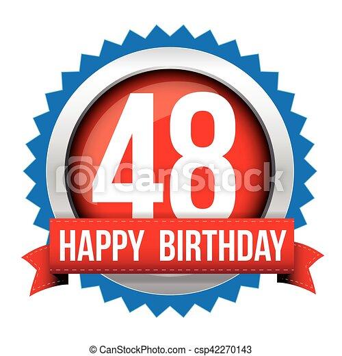 Fourty eight years happy birthday badge ribbon - csp42270143
