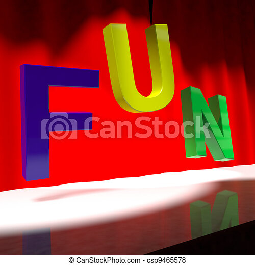 Fun Word On Stage For Enjoyment And Happiness - csp9465578