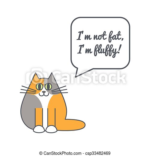 Furry cat with speech bubble and saying - csp33482469